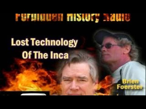 Forbidden History Radio Lost Technology Of The Inca Brien Foerster vesves Christopher Dunn