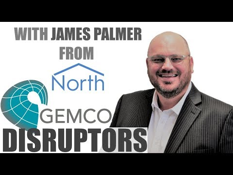 Gemco Disruptors: with Business Development Manager - James Palmer - North Building Technologies