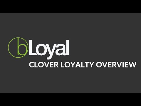 Clover Loyalty Overview | bLoyal