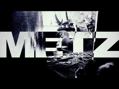 METZ - Dry Up [OFFICIAL VIDEO]