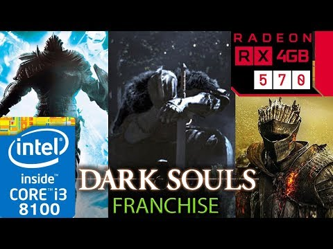 Dark Souls Franchise - RX 570 - 1 - 2 - 3 - Trilogy - I3 8100 - Series Benchmark Test