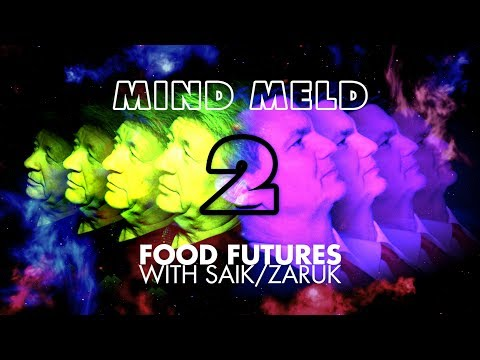 MIND MELD Part 2: Food Futures With Robert Saik and Dr. David Zaruk