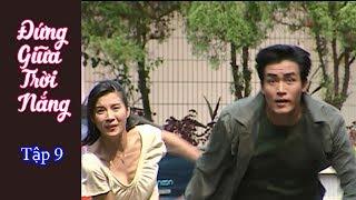 Phim Đài Loan Đứng bên trời nắng (Standing by the sun) - Tập 9 (Thuyết Minh)