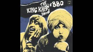 The King Khan & BBQ Show - What