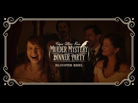 Edgar Allan Poe's Murder Mystery Dinner Party: Blooper Reel