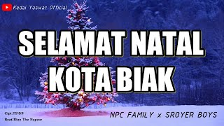"""LAGU NATAL BIAK TERBARU """" SELAMAT NATAL KOTA BIAK """" (ORIGINAL SROYER BOYS Feat NPC FAMILY)"""