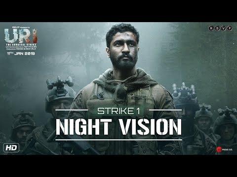 URI | Strike 1 - Night Vision | Vicky K, Yami G, Paresh R | Aditya Dhar | 11th Jan 2019