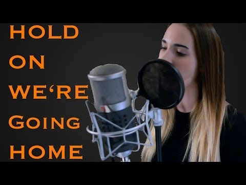 Hold On We're Going Home - Drake (Cover)