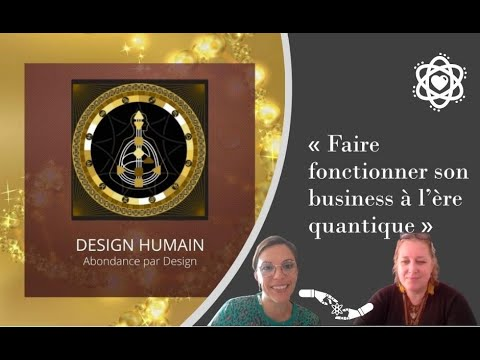 ॐ Business par design « Faire fonctionner son business à l'ère quantique » ॐ