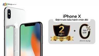 FPT Shop - Đặt trước iPhone X, bảo hành nhân đôi