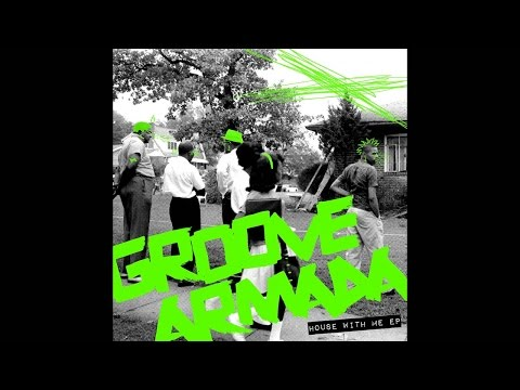Groove Armada feat Parris Mitchell - House...