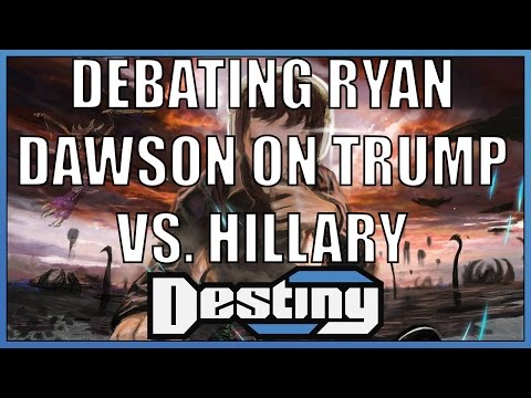 Debate with Ryan Dawson on Trump vs. Hillary