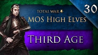 Third Age: Total War (MOS): High Elves - Ep. 30 - A Huge Death