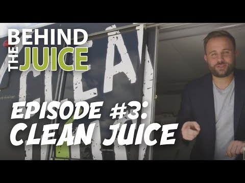 Behind the Juice | Ep. 3 - Clean Juice