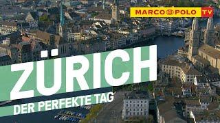 Marco Polo TV Zürich: Der perfekte Tag