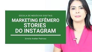 Marketing no Stories do Instagram: Marketing Efêmero ou Temporal - O que é e quais os benefícios