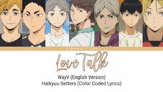 Download lagu How the Haikyuu Setters will sing Love Talk by WayV (English Version)