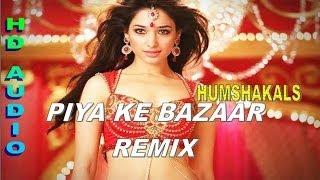 Piya Ke Bazaar Mein *REMIX* Song - Humshakals 2014