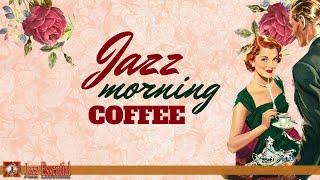 Coffee Jazz Morning - Uplifting & Energizing Jazz Morning Music
