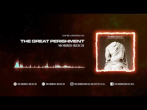 MORBID REICH - The Great Perishment [Official Visualizer]