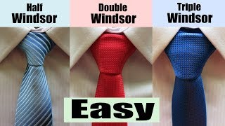 How to tie a Winḋsor Knot - Half Windsor,Double Windsor and Triple Windsor