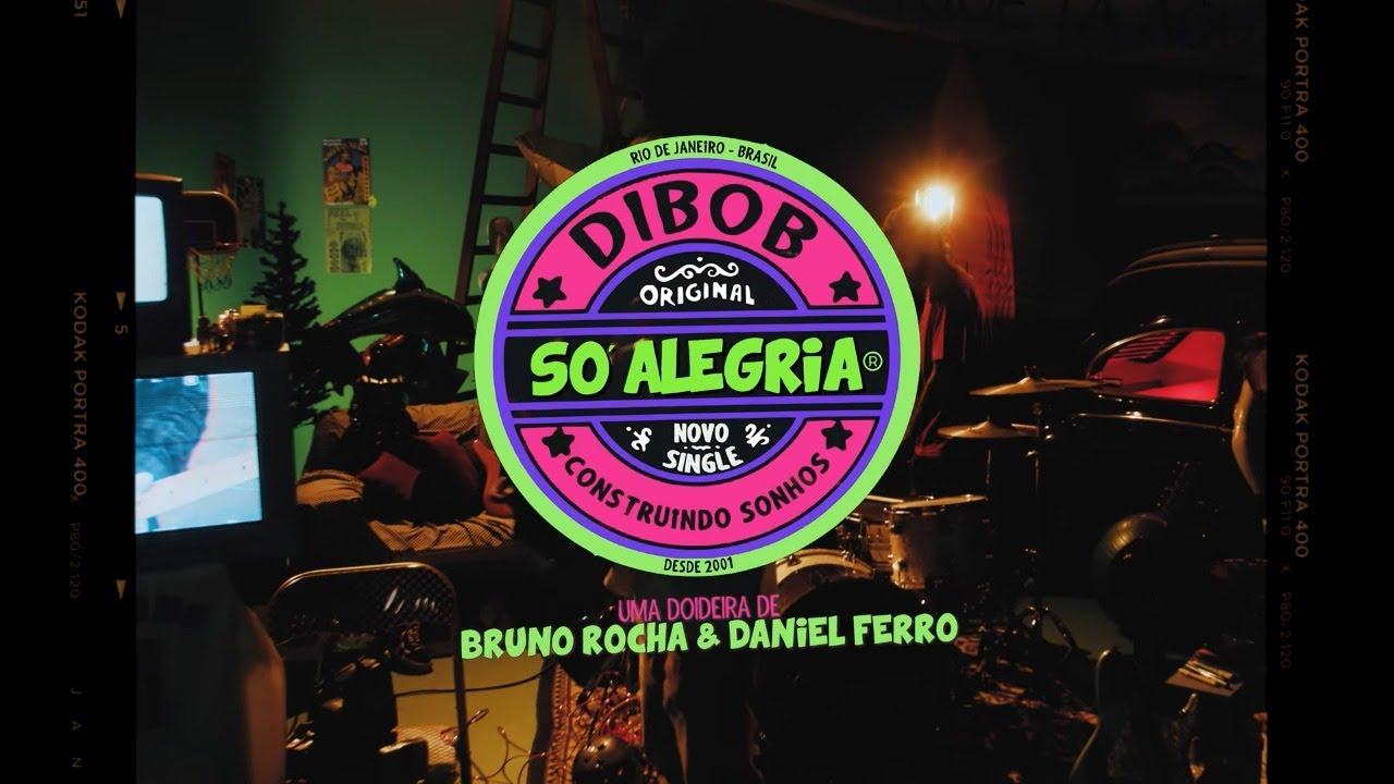 Download Dibob - Só Alegria (videoclipe oficial)