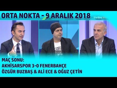 Orta Nokta - Özgür Buzbaş, Ali Ece, Oğuz Çetin | Akhisarspor 3-0 Fenerbahçe | 9 Aralık 2018