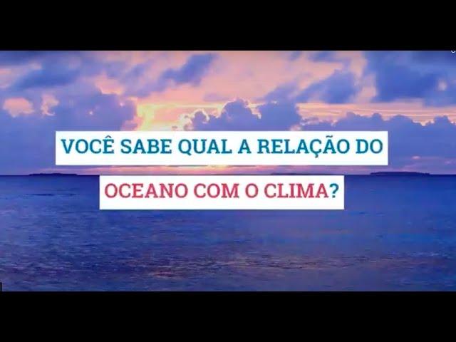 Clima e Oceano: criado GT para contar mais desta relação