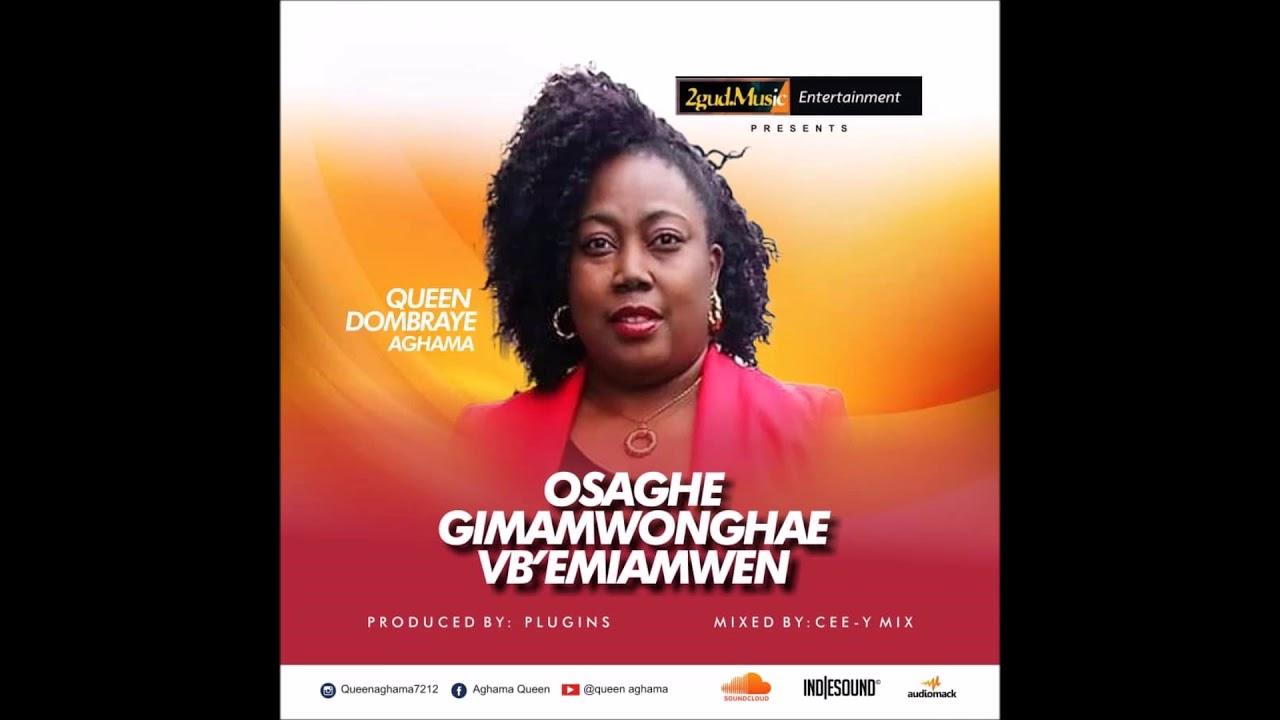 Queen Aghama - OSAGHE GIMAMWONGHAE VB'EMIAMWEN