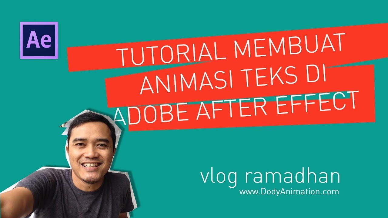 Tutorial Membuat Animasi Tulisan Menggunakan Adobe After