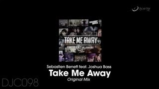 Sebastien Benett - Take Me Away (Original Mix)