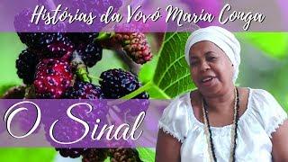 O Sinal  - Histórias da Vovó Maria Conga