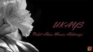 Gambar cover UKAYS - Pahit Akan Manis Akhirnya ~ LIRIK ~