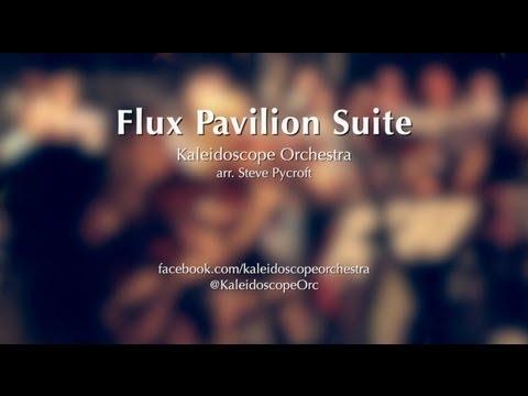 Flux Pavilion Orchestra Suite  Kaleidoscope Orchestra