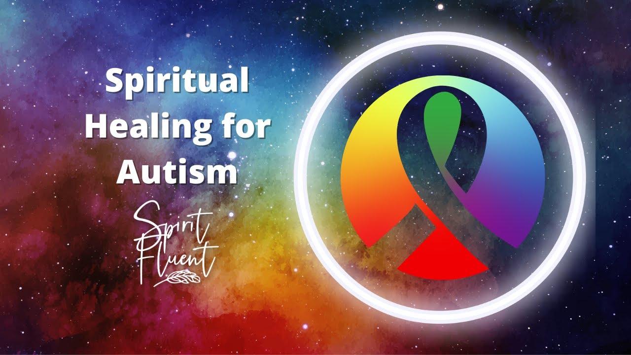 Spiritual Healing for Autistics