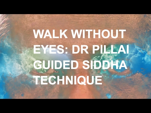 Walk Without Eyes Yoga Siddha Technique