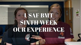 AIR FORCE BASIC TRAINING SIXTH WEEK - OUR EXPERIENCE