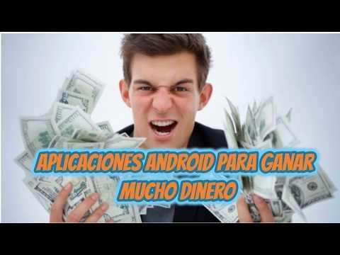 Aplicaciones de android para ganar mucho dinero