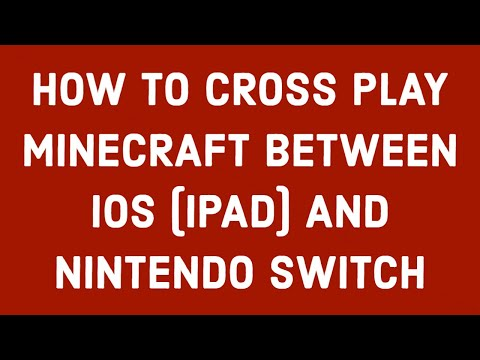 HOW TO CROSS PLAY MINECRAFT BETWEEN IOS (IPAD) AND NINTENDO SWITCH