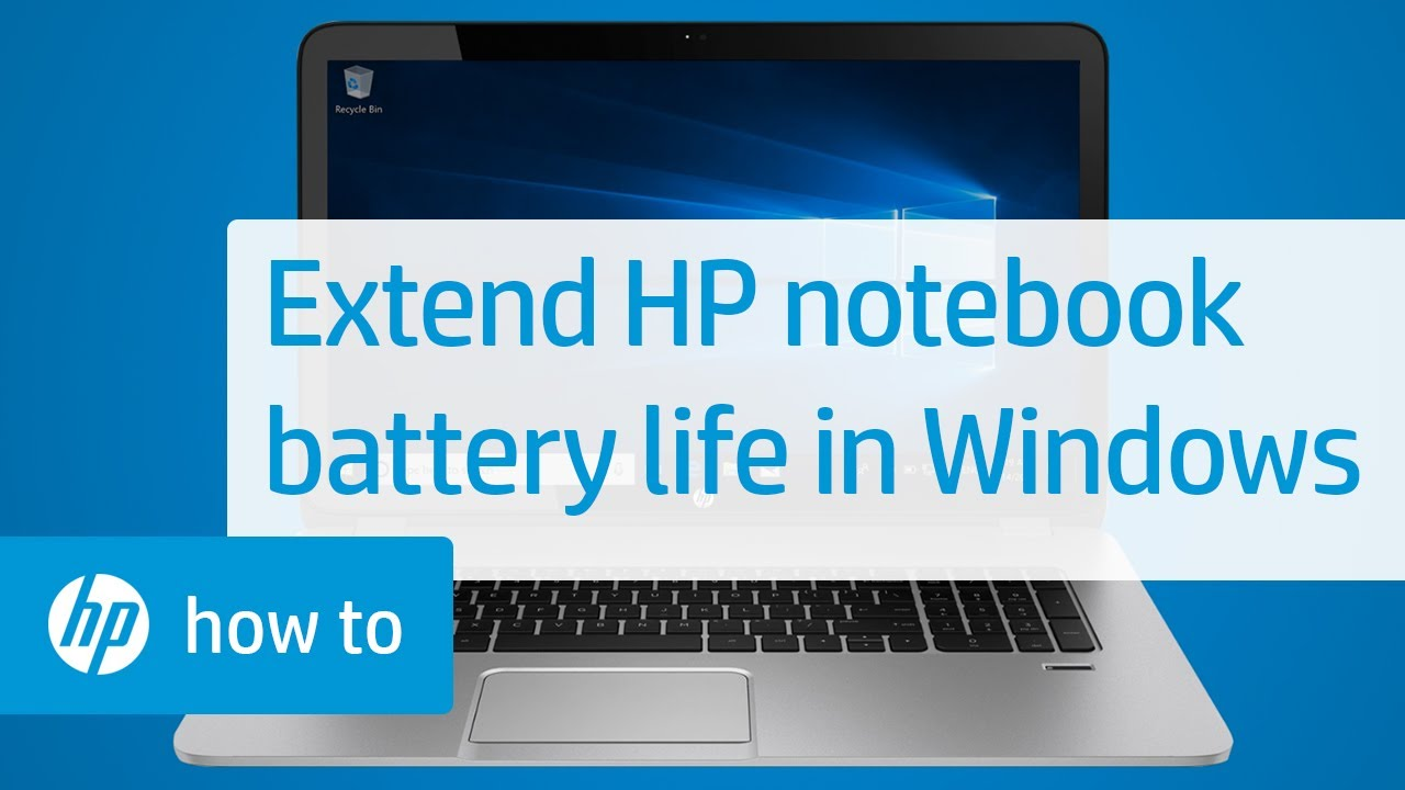 Extend Your Hp Notebook Battery Life In Windows Hp Computers Hp Youtube