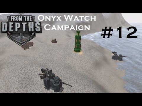From The Depths | Part 12 | Village Takeover! | Onyx Watch Campaign | Gameplay