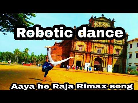 Aaya Hai Raja Mix Robotics My New Dance Video My No 7043636514 Rbt