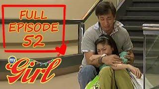 Full Episode 52 | My Girl