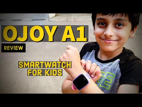 Review - OJOY A1 smartwatch for kids | Geo fence, GPS tracking, 4G VoLTE & more  !