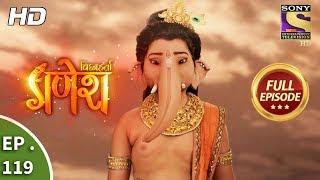 Vighnaharta Ganesh - Ep 119 - Full Episode - 6th  February, 2018