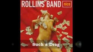 Rollins Band ~ Such a Drag