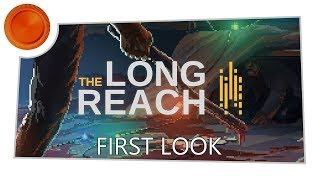 The Long Reach - First Look - Xbox One
