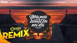 Mãi Mãi Là Một Lời Nói Dối (Orinn Remix) - Khổng Tú Quỳnh x RIN9   Nhạc Trẻ TikTok 8D gây nghiện