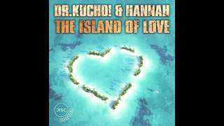 "Dr. Kucho! & Hannah ""The Island Of Love"" (Original Mix) Out in 30-june-2011 on Disc Doctor Records!"