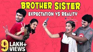 Brother Sister Expectation Vs Reality   Brother Sister Sothanaigal   Random Video